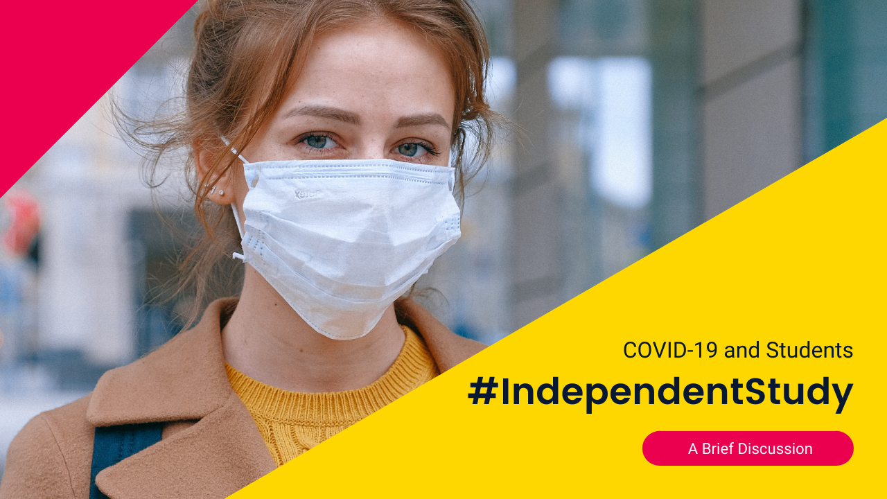 """Independent Study """"COVID-19 and Students"""" – A Brief Discussion"""