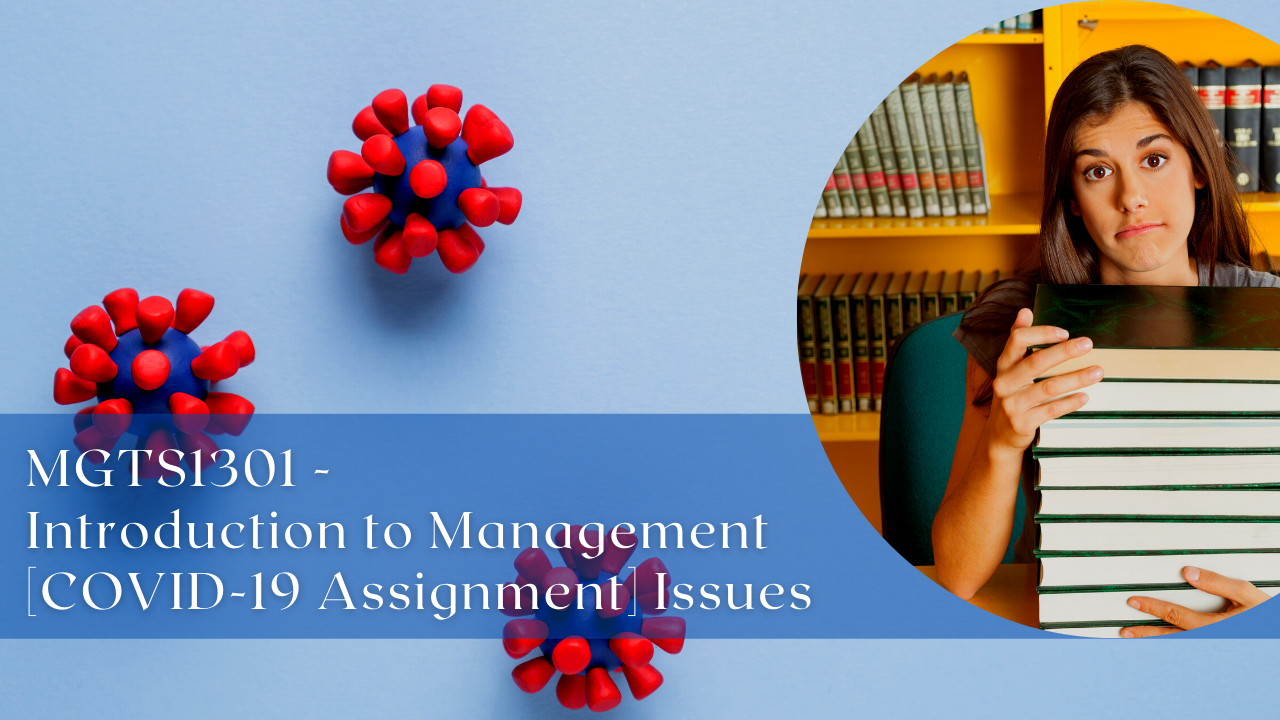 MGTS1301 – Introduction to Management [COVID-19 Assignment Issues]