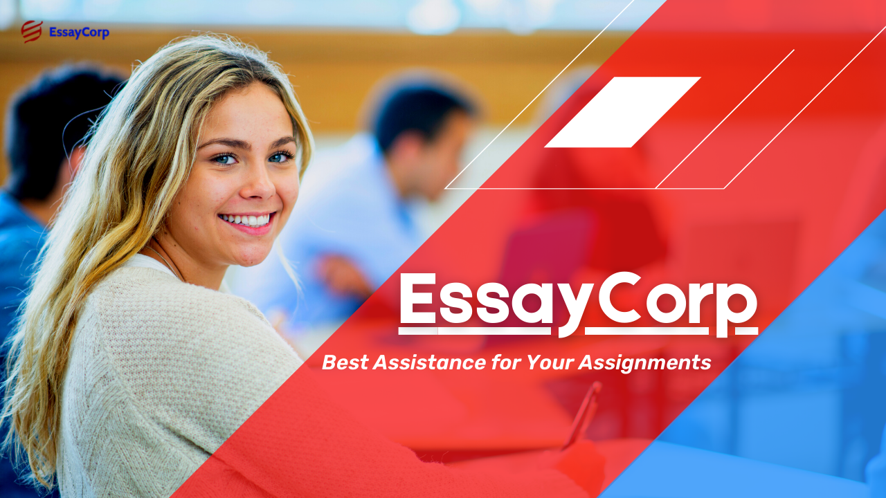 EssayCorp Assignment: Best Assistance for Your Assignments