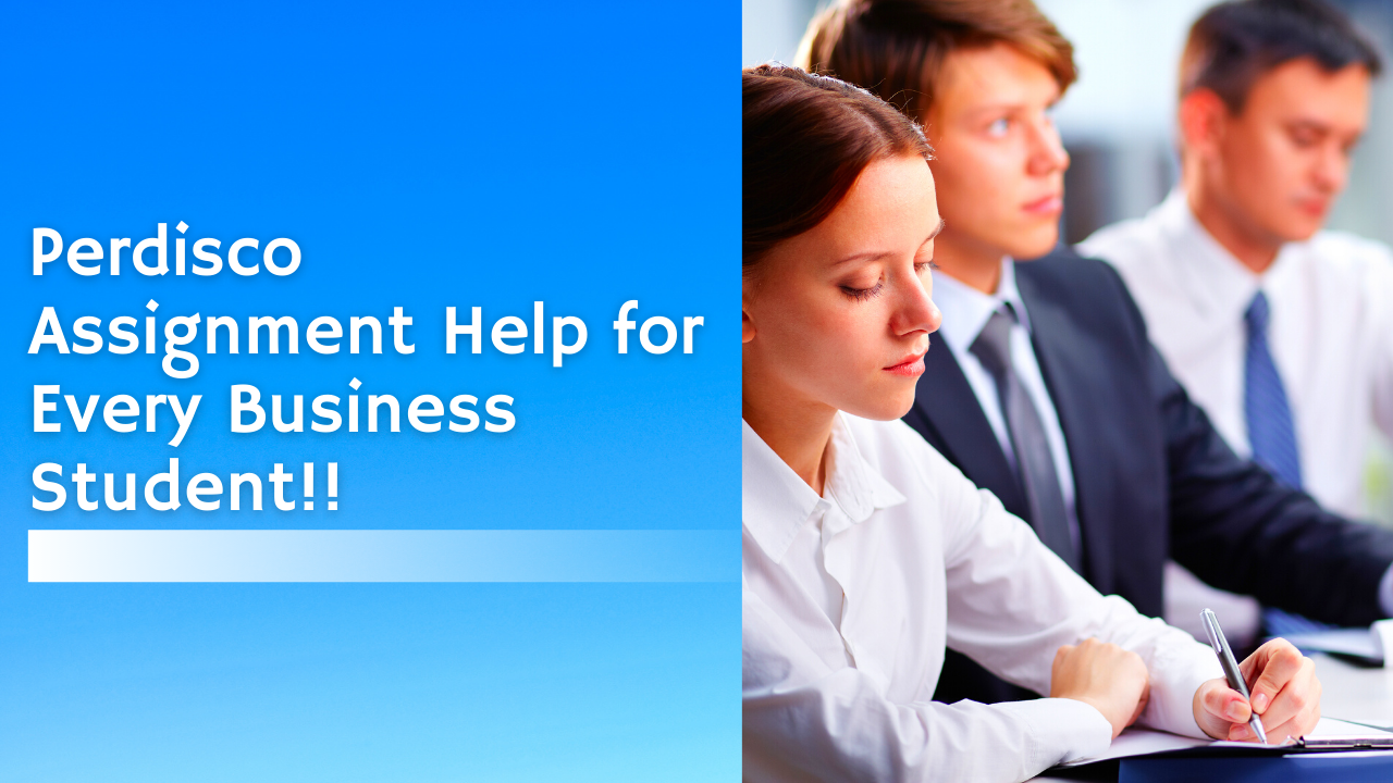Perdisco Assignment Help for Every Business Student