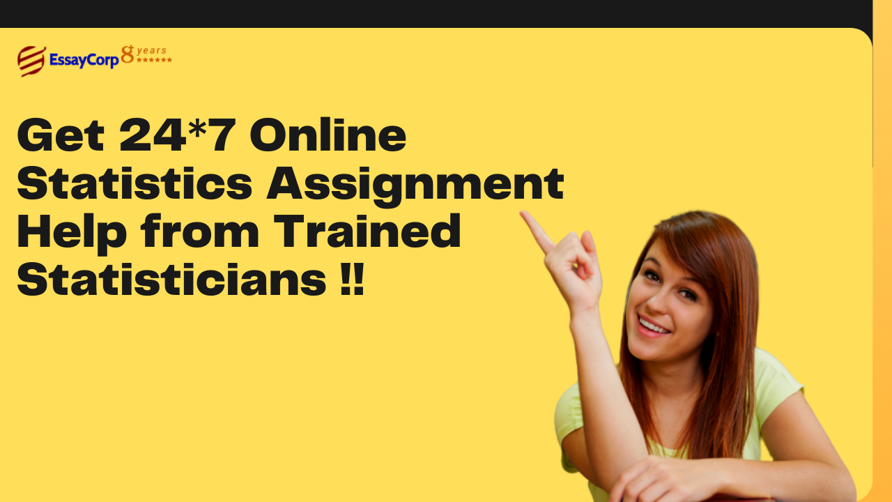 Get 24*7 Online Statistics Assignment Help from Trained Statisticians!!